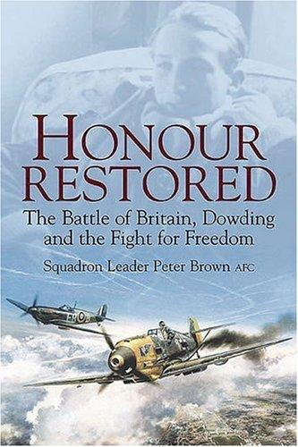HONOUR RESTORED by Sqn Ldr Peter Brown AFC
