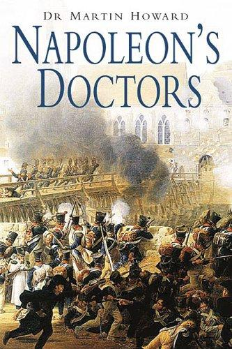 Napoleon's Doctors by Dr. Martin Howard