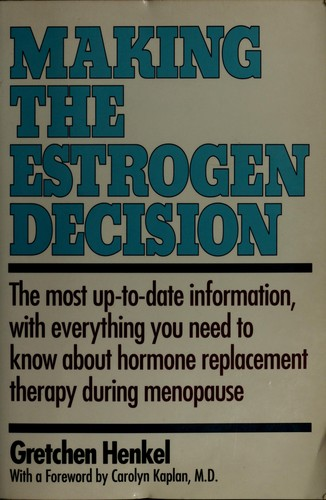 Making the estrogen decision by Gretchen Henkel