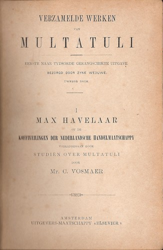Max Havelaar, of de Koffiveilingen der Nederlandsche Handelmaatschappy by Multatuli ; voorafgegaan door Studiën over Multatuli, door C. Vosmaer