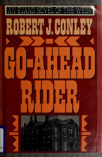 Go-ahead rider by Robert J. Conley