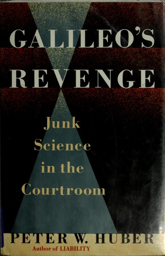 Galileo's revenge by Peter W. Huber