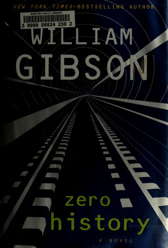 Zero History by William F. Gibson