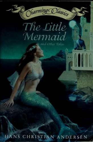 The little mermaid and other tales by Hans Christian Andersen