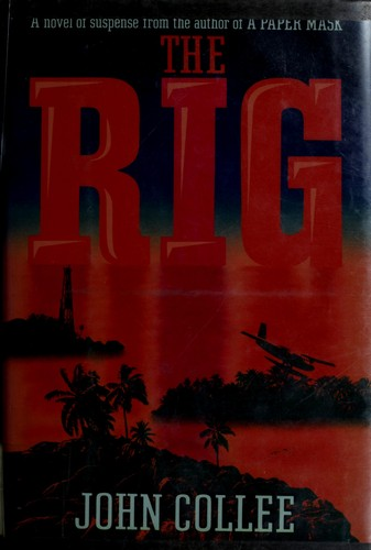 The rig by John Collee