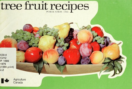 TREE FRUIT RECIPES  Publication 1586 by Dorothy;  Canada Department of Agriculture BRITTON