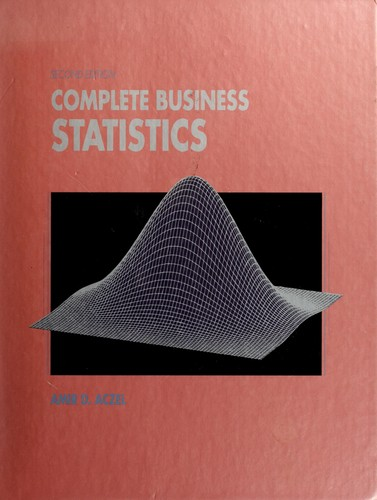 Complete business statistics by Amir D. Aczel
