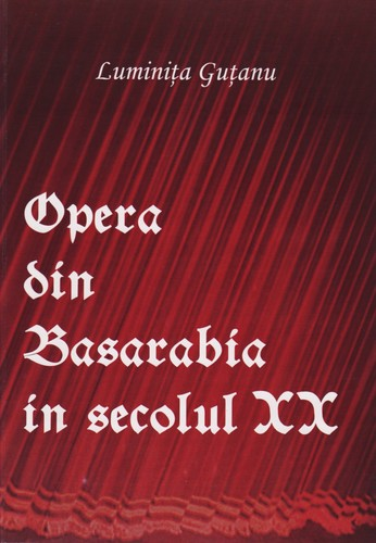 Opera din Basarabia in secolul XX by
