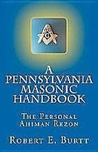 A Pennsylvania Masonic Handbook by Robert E. Burtt
