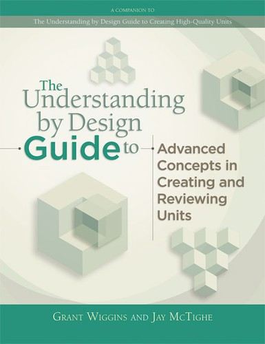 The Understanding by design guide to refining units and reviewing results by Grant P. Wiggins