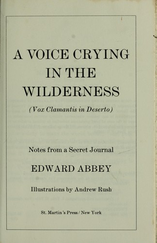 A voice crying in the wilderness = by Edward Abbey