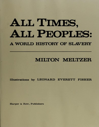 All times, all peoples by Milton Meltzer
