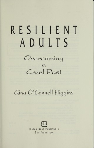 Resilient adults by Higgins, Gina O'Connell