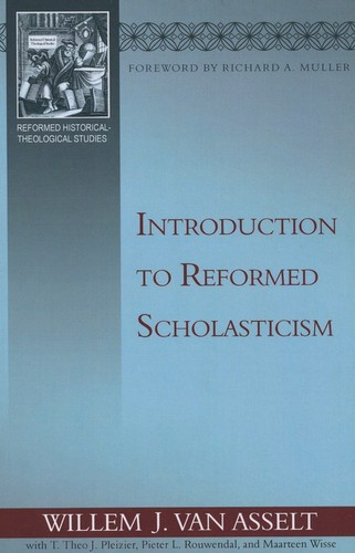 Introduction to Reformed Scholasticism by Van Asselt, William J.