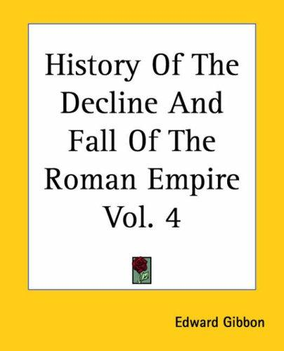 History Of The Decline And Fall Of The Roman Empire by Edward Gibbon