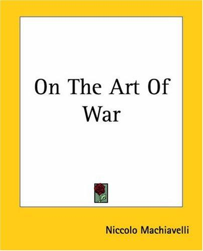 On the Art of War by Niccolò Machiavelli