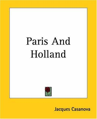 Paris And Holland by Jacques Casanova
