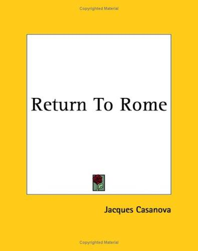 Return To Rome by Jacques Casanova