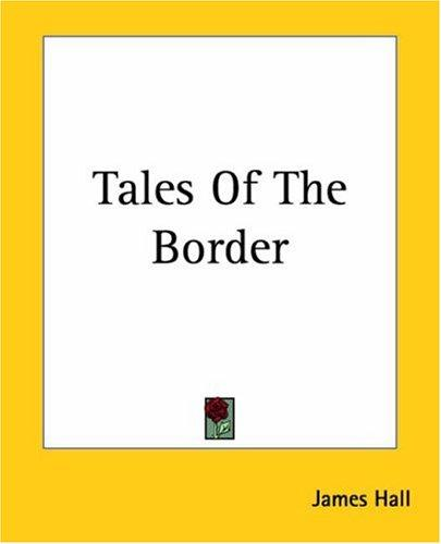 Tales Of The Border by James Hall