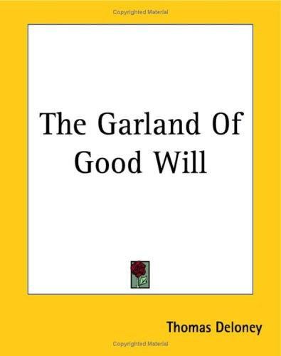The Garland of Good Will by Thomas Deloney
