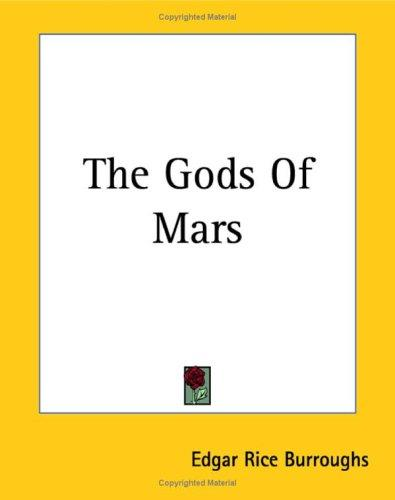 The Gods Of Mars (Martian Tales of Edgar Rice Burroughs)