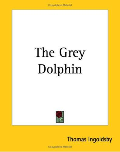 The Grey Dolphin by Thomas Ingoldsby