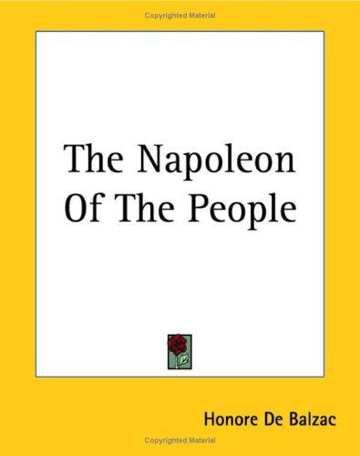 The Napoleon of the People by Honoré de Balzac