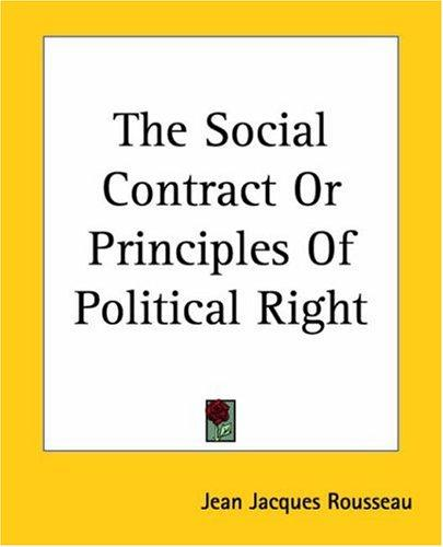 The social contract, or, Principles of political right by Jean-Jacques Rousseau
