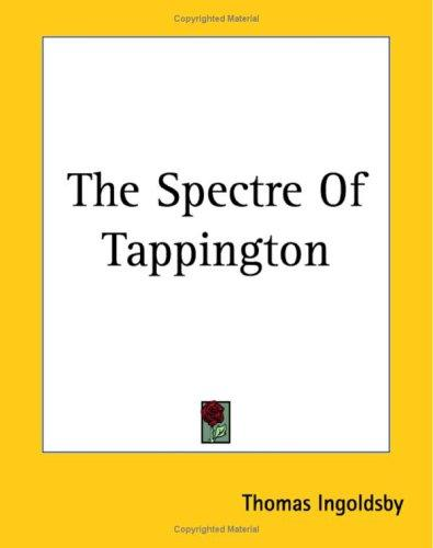 The Spectre of Tappington by Thomas Ingoldsby