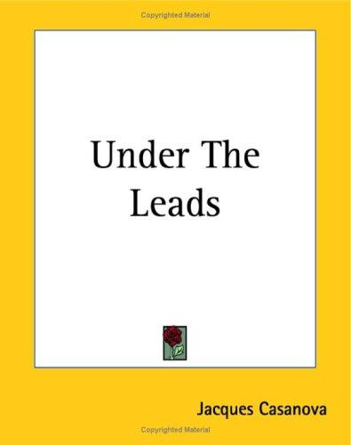 Under The Leads by Jacques Casanova