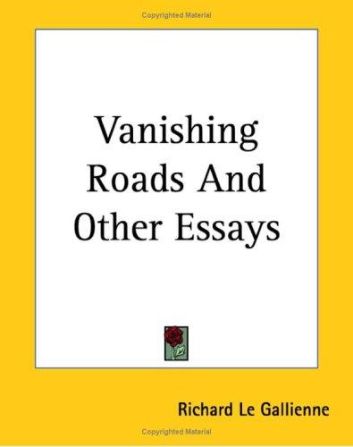 Vanishing Roads And Other Essays