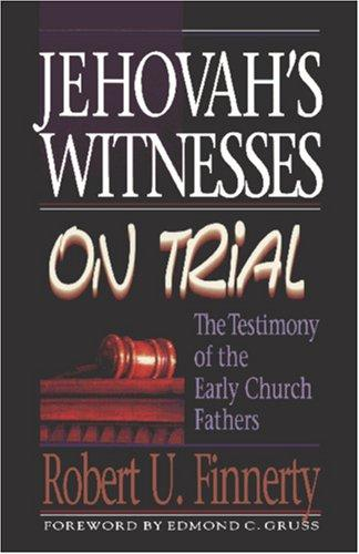 Jehovah's Witnesses on Trial by Robert U. Finnerty