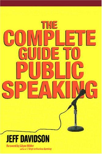 The Complete Guide To Public Speaking by Jeff Davidson