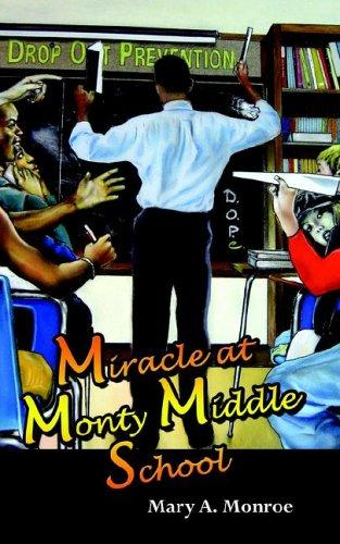 Miracle at Monty Middle School by Mary A. Monroe