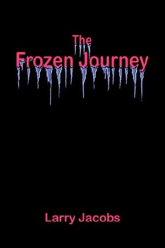 The Frozen Journey by Larry Jacobs