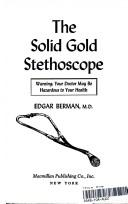 The solid gold stethoscope by Edgar Berman