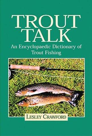 Trout Talk by Lesley Crawford