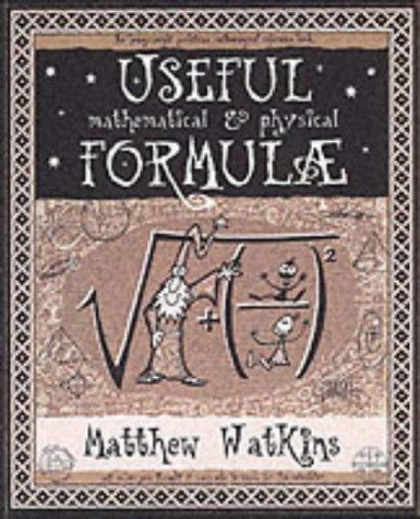 Useful Mathematical and Physical Formulae (Ancient Wizdom) by Matthew Watkins