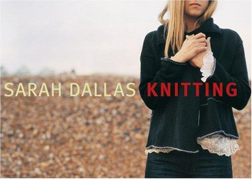 Knitting by Sarah Dallas