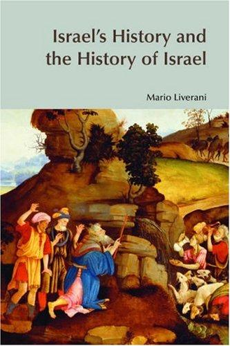 Israel's history and the history of Israel by Mario Liverani