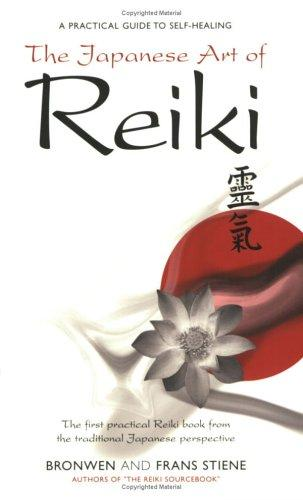 The Japanese Art of Reiki by Bronwen Steine