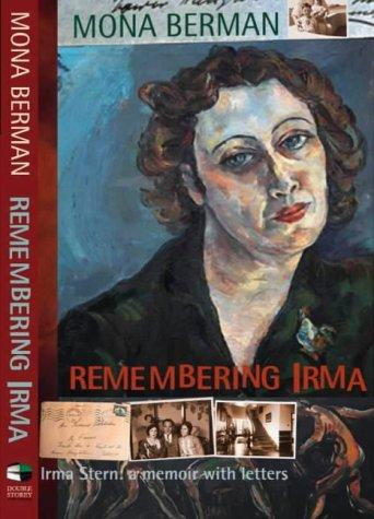 Remembering Irma by Mona Berman