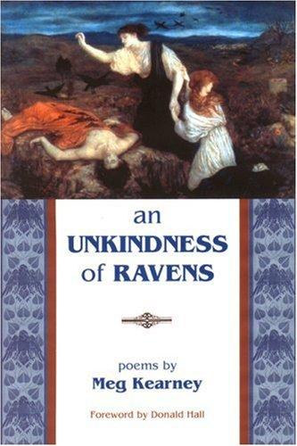 An Unkindness of Ravens by Meg Kearney