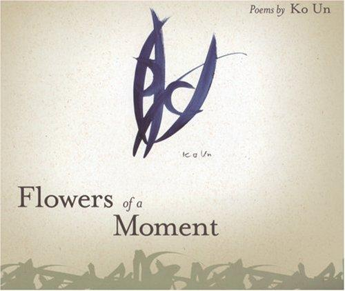 Flowers of a Moment (Lannan Translation Selection Series) by Ko Un