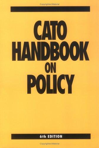 Cato handbook on policy. by Cato Institute.