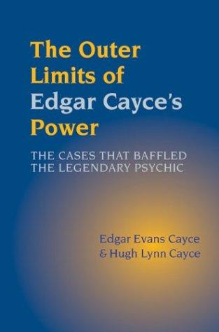 The outer limits of Edgar Cayce's power by Edgar Evans Cayce