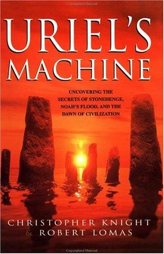 Uriel's Machine by Christopher Knight, Robert Lomas