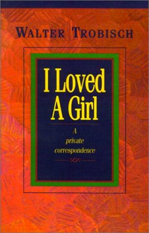 I loved a girl by Walter Trobisch
