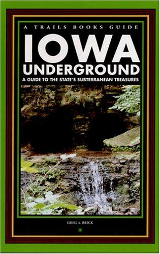 Iowa underground by Greg A. Brick
