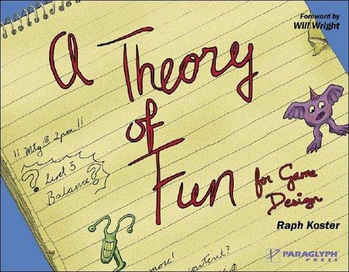 Theory of Fun for Game Design by Raph Koster